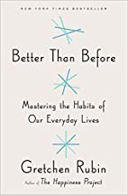 Better Than Before: Mastering the Habits of…