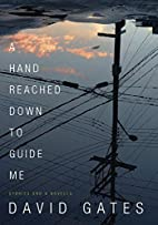 A Hand Reached Down to Guide Me: Stories and…
