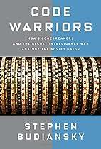 Code Warriors: NSA's Codebreakers and…