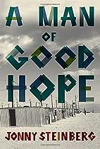 A Man of Good Hope by Jonny Steinberg