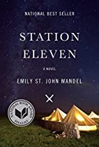 Station Eleven: A novel by Emily St. John…