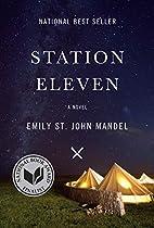 Station Eleven: A novel by Emily St. John…