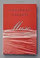 Muse: A novel by Jonathan Galassi