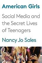 American Girls: Social Media and the Secret…
