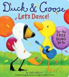 Duck & Goose: Let's Dance! by Tad Hills