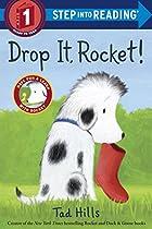 Drop It, Rocket! by Tad Hills