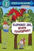 Elephant Joe, Brave Firefighter! by David…