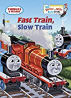Fast Train, Slow Train (Thomas & Friends)…