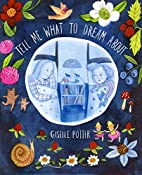 Tell Me What to Dream About by Giselle…