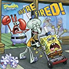 You're Fired! (SpongeBob SquarePants)…