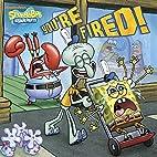 You're Fired! (SpongeBob SquarePants)…