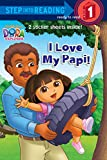 Inches, Alison: I Love My Papi! (Dora the Explorer) (Step into Reading)