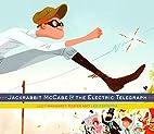 Jackrabbit McCabe and the Electric Telegraph…