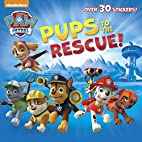 Pups to the Rescue! (Paw Patrol)…