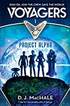 Voyagers: Project Alpha (Book1) by D. J.…