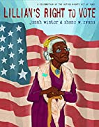 Lillian's Right to Vote: A Celebration of…