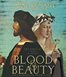 Dunant, Sarah: Blood & Beauty: The Borgias; A Novel