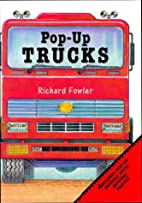 Pop-up Trucks by Richard Fowler