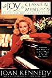 Kennedy, Joan Bennett: The Joy of Classical Music: A Guide for You and Your Family
