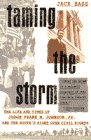 Bass, Jack: Taming the Storm: The Life and Times of Judge Frank M. Johnson, Jr., and the South&#39;s Fight over Civil Rights