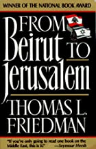 From Beirut to Jerusalem by Thomas L.…