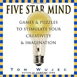 Wujec, Tom: Five Star Mind: Games and Exercises to Stimulate Your Creativity and Imagination