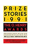 Abrahams, William: Prize Stories 1991: The O. Henry Awards (Pen / O. Henry Prize Stories)