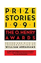 Prize Stories 1991: The O. Henry Awards…