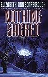 Scarborough, Elizabeth Ann: Nothing Sacred