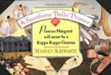 Schwartz, Maryln: A Southern Belle Primer, Or, Why Princess Margaret Will Never Be a Kappa Kappa Gamma