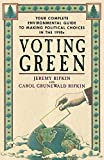 Rifkin, Jeremy: Voting Green: Your Complete Environmental Guide to Making Political Choices in the 90s