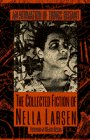 Nella Larsen: An Intimation of Things Distant: The Collected Fiction of Nella Larsen