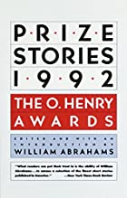 Prize Stories 1992: The O. Henry Awards…