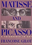 Gilot, Francoise: Matisse and Picasso: A Friendship in Art