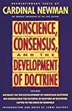 Newman, John Henry: Conscience, Consensus, and the Development of Doctrine