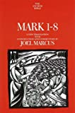 Marcus, Joel: Mark 1-8 : A New Translation with Introduction and Commentary