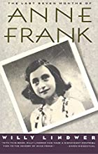 The Last Seven Months of Anne Frank by Willy…