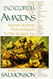 Salmonson, Jessica A.: The Encyclopedia of Amazons : Women Warriors from Antiquity to the Modern Era