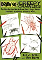 Draw 50 Creepy Crawlies by Lee J. Ames