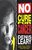 Leary, Denis: No Cure for Cancer