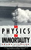 Tipler, Frank J.: The Physics of Immortality: Modern Cosmology, God and the Resurrection of the Dead