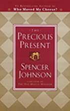 The Precious Present by Spencer Johnson