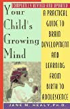Healy, Jane M.: Your Child's Growing