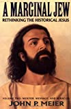 Meier, John P.: A Marginal Jew: Rethinking the Historical Jesus