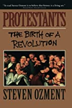Protestants: The Birth of a Revolution by…