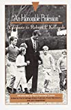 Guthman, Edwin: An Honorable Profession: A Tribute to Robert F. Kennedy