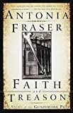 Fraser, Antonia: Faith and Treason: The Story of the Gunpowder Plot
