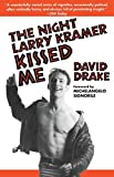 Drake, David: The Night Larry Kramer Kissed Me