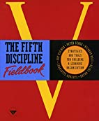 The Fifth Discipline Fieldbook by Peter M.…