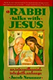 Neusner, Jacob: Rabbi Talks with Jesus, A